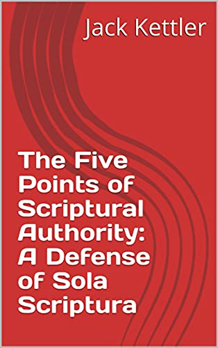 The                 Five Points of Scriptural Authority
